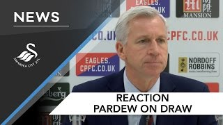 Swans TV - Reaction: Pardew on draw with Swansea