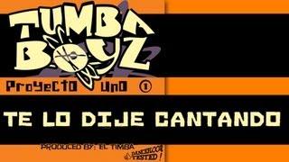 TUMBA BOYZ - TE LO DIJE CANTANDO - SALSA Y LATIN MUSIC SONGS
