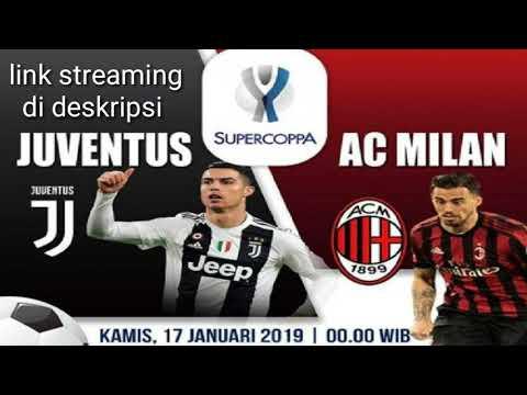 Live Streaming Juventus VS AC Milan Piala Super Copa Italy 2018/2019 (Link Di Deskripsi)