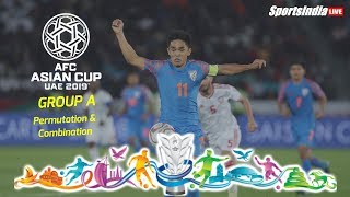 Football: AFC Asian Cup 2019 Group A | Permutations and combination for Round of 16