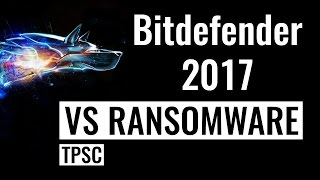 Bitdefender Ransomware Protection vs Threats