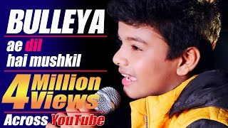 bulleya ae dil hai mushkil cover by satyajeet