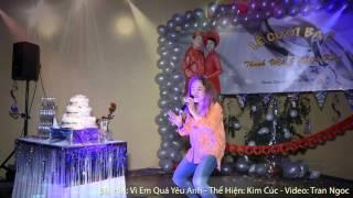 Vì Em Quá Yêu Anh - Ca Sỹ: Kim Cúc - Video: Tran Ngoc - HD