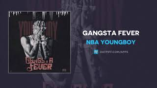 "NBA Youngboy ""Gangsta Fever"" (OFFICIAL AUDIO)"