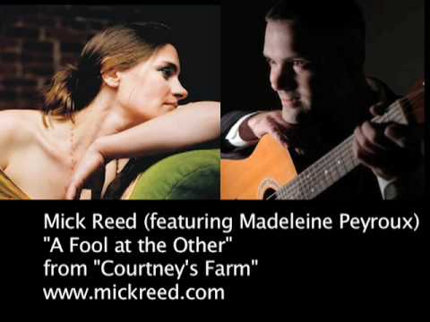 "Mick Reed (featuring Madeleine Peyroux) ""A Fool at the Other """
