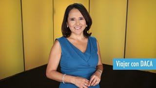 Inmigración: 5 puntos para viajar con DACA