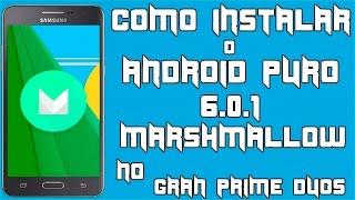 Como Atualizar Gran Prime Duos para Android 6.0.1 Marshmallow - ANDROID PURO