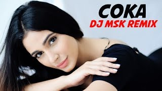 COKA Remix DJ MSK Mp3 Song Download