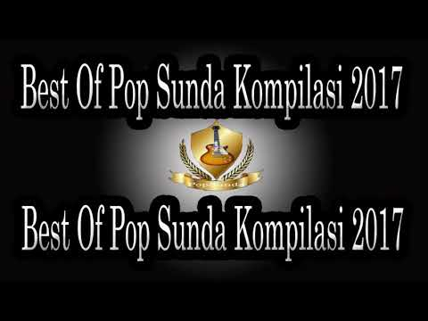 Best Of Pop Sunda Kompilasi 2017