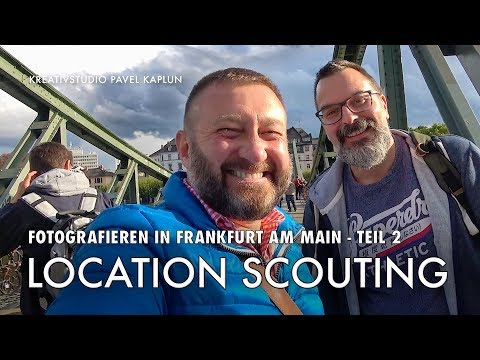 Fotografieren in Frankfurt Teil 2: LOCATION SCOUTING