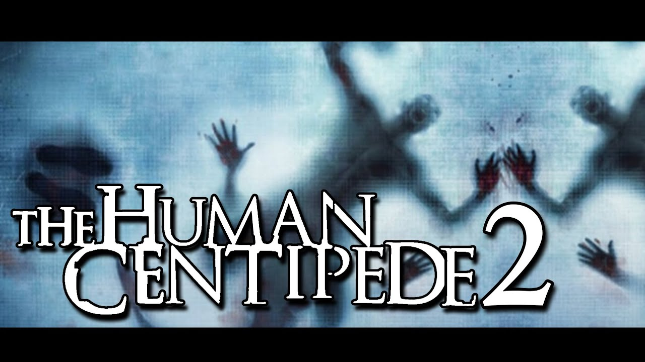 Download The Brutality Of THE HUMAN CENTIPEDE 2