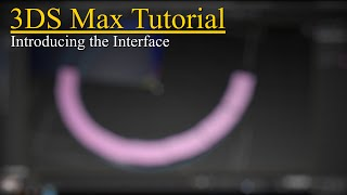 3ds Max Basics Pt.1 - Introducing the Interface (2016)
