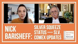 Nick Barisheff: Silver Squeeze Status — SLV, COMEX Updates