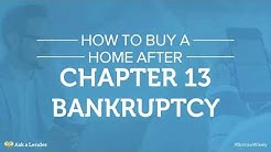 How to Buy a Home After Chapter 13 Bankruptcy | Ask a Lender