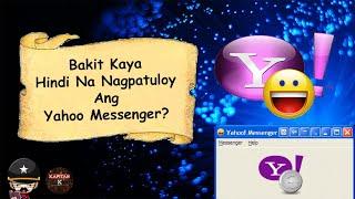 Yahoo Messenger Story | Bakit Kaya Hindi Na Nag Patuloy |