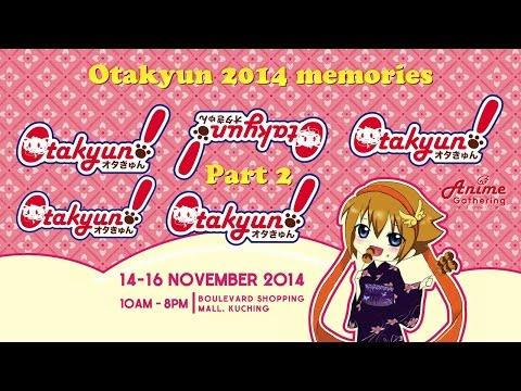 Otakyun 2014 Memories Part 2!
