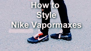 How to Style Nike Air Vapormax || OFF WHITE Outfits || How to Wear Nike Vapormaxes
