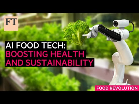 Building a more sustainable food system with AI | FT Food Revolution