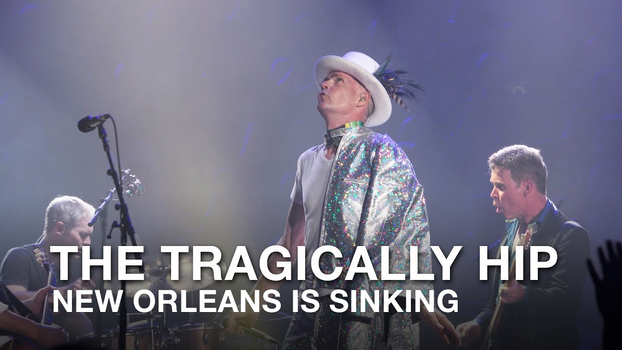 The Tragically Hip | New Orleans Is Sinking (LIVE in Kingston)