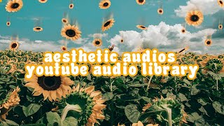 Aesthetic/Chill Music from Youtube Audio Library (copyright FREE)