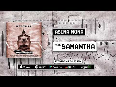 Redimi2 - Asina Nona (Audio) ft Samantha