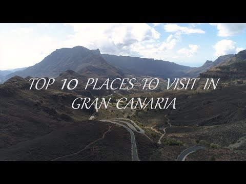TOP 10 PLACES TO VISIT IN GRAN CANARIA