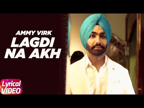 Lagdi Na Akh (Lyrical Video) | Nikka Zaildar | Ammy Virk | Sonam Bajwa | Full Lyrical Song 2018