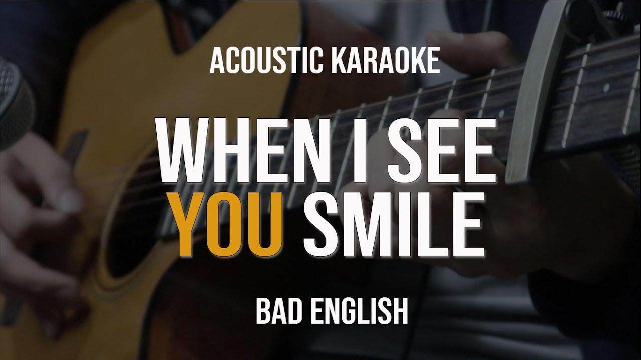 [Acoustic Karaoke] Bad English - When I See You Smile (with Lyrics)