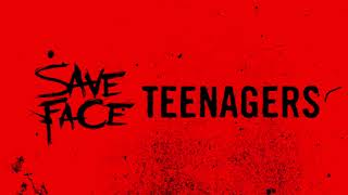 Save Face - Teenagers (Cover)