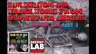 Part 2 Giant skeletons and strange stories from old newspaper archives Episode #18
