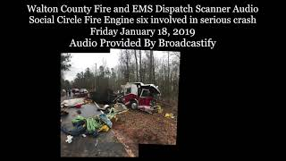 Walton County Fire Dispatch Scanner Audio Social Circle Fire Engine six involved in serious crash