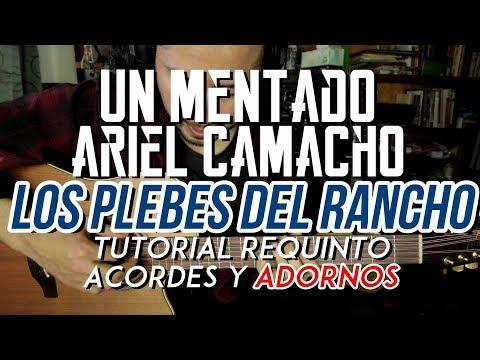UN MENTADO ARIEL CAMACHO - Los Plebes del Rancho - Tutorial - Requinto - Adornos - Guitarra