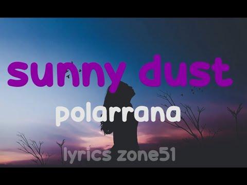 Polarrana - Sunny dust (lyrics video)