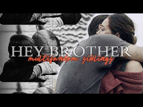 Multifandom Siblings | Hey Brother