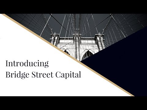 Introducing Bridge Street Capital Partners