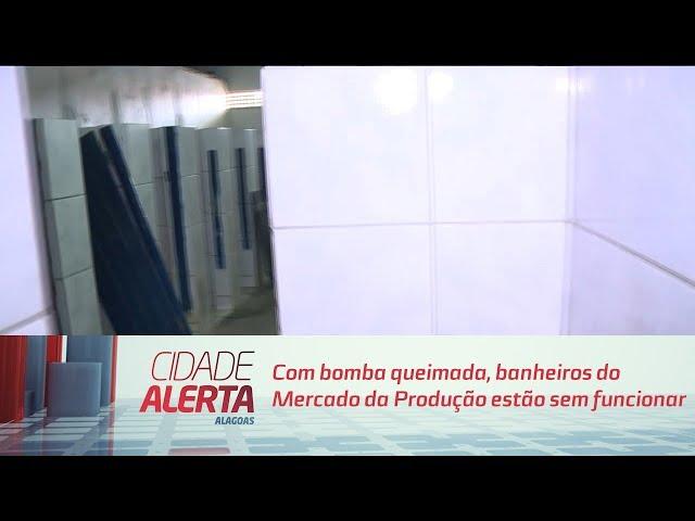 Com bomba queimada, banheiros do Mercado da Produção estão sem funcionar