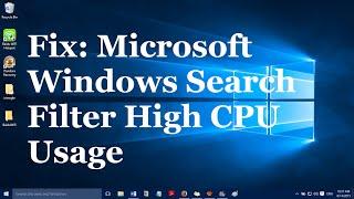 Fix: Microsoft Windows Search Filter High CPU Usage in Windows 10