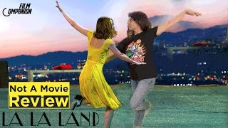 La La Land | Not A Movie Review | Sucharita Tyagi | Film Companion