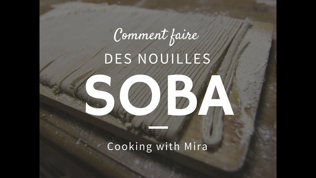 comment faire des nouilles soba japonaise fait maison cooking with mira youtube. Black Bedroom Furniture Sets. Home Design Ideas