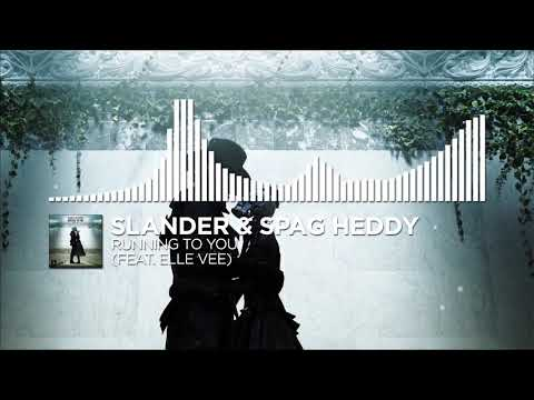 SLANDER & Spag Heddy - Running To You (feat. Elle Vee)