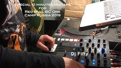 DJ Fifty - Special 10 Minutes Mixtape For Red Bull BC One Camp 2019 Russia