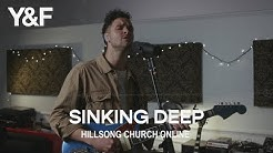 Sinking Deep (Church Online) - Hillsong Young and Free