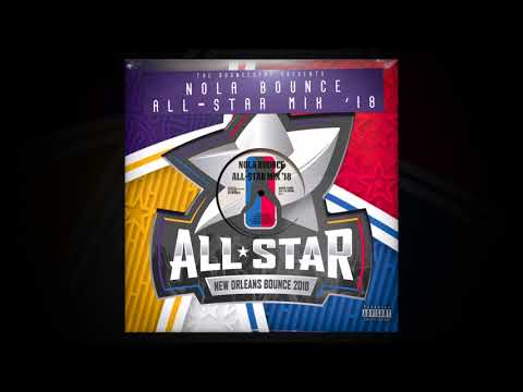 New Orleans Bounce All Star Mix 2018