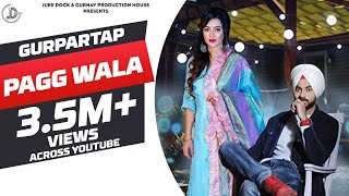 PAGG WALA (Full Song) Gurpartap | Preet Hundal | Mandeep Maavi | Latest Songs 2018 | JUKE DOCK