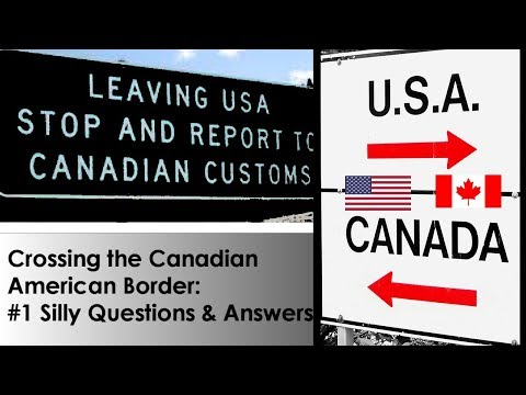Crossing The Canadian US Border To RV To Alaska: Silly & Serious Questions Answered