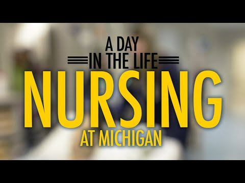 A Day In the Life: Nursing at Michigan