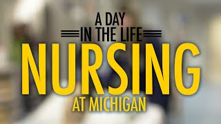 Repeat youtube video A Day In the Life: Nursing at Michigan