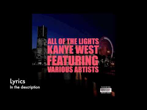ALL OF THE LIGHTS - KANYE WEST [OFFICIAL VIDEO + LYRICS]