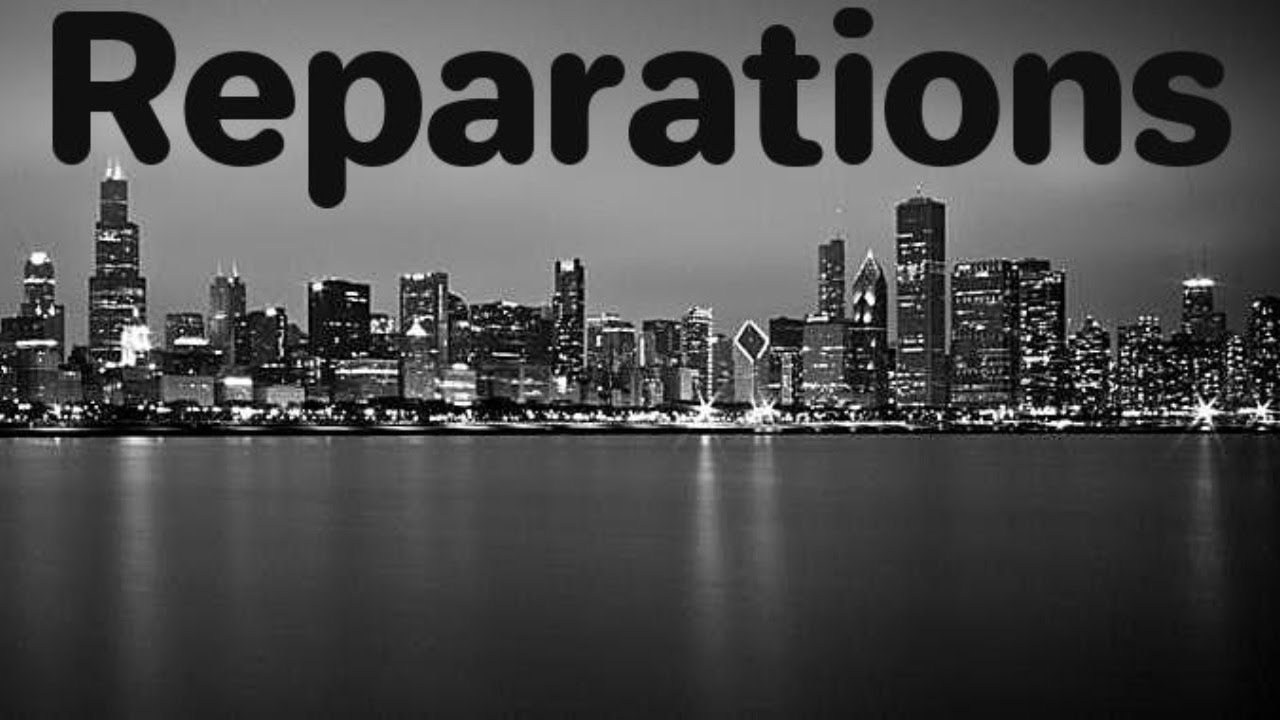 The Chicago Conversation On Reparations ( My Views On It)