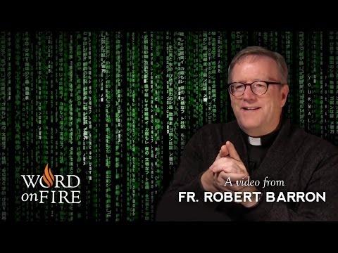 """Bishop Barron on """"The Matrix"""" (Part 2)"""